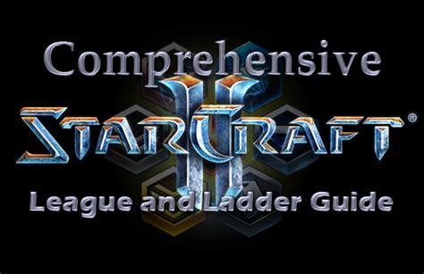 [G] Comprehensive SC2 League and Ladder Guide