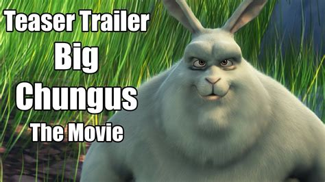 Big Chungus The Movie -Teaser Trailer In Theaters Summer