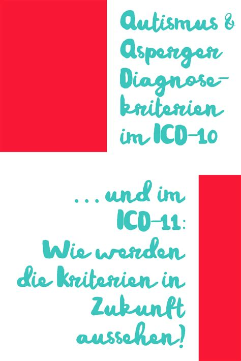 Autismus & Asperger-Syndrom: Diagnosekriterien im ICD-10/11