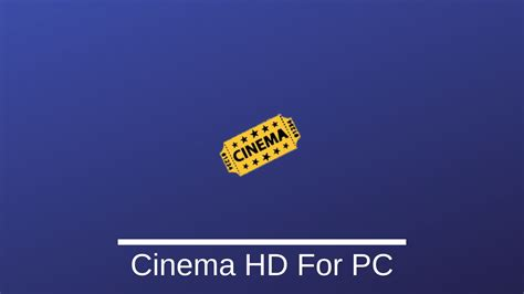 Download Cinema HD For PC On Windows 10,8,7